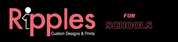 Ripples Custom Designs & Prints – for Schools